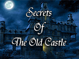 Secrets Of The Old Castle