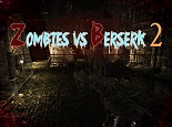 Zombies Vs Berserk 2